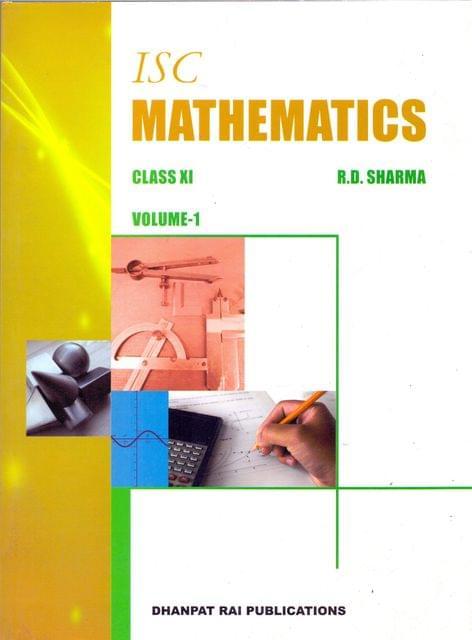 ISC Mathematics for Class XI (Vol I & Vol II)