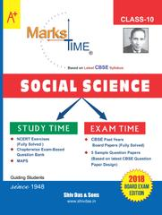 Marks Time CBSE Board Study Guide for Class 10 SOCIAL SCIENCE (2018 Board Exam Edition)