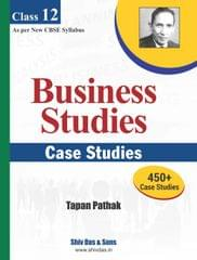 Shiv Das CBSE Past 7 Years Solved Board Papers for Class 12 BUSINESS STUDIES CASE STUDIES (2018 Board Exam Edition)