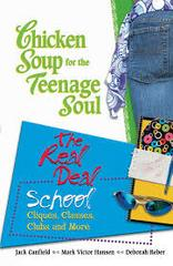 Chicken Soup for the Teenage Soul : The Real Deal