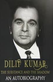 Dilip Kumar - The Substance and the Shadow