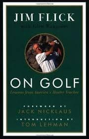 On Golf: Lessons from America's Master Teacher