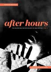 After Hours : The Helter Skelter Anthology of New Writing