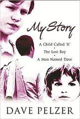 My Story - The Child Called 'IT', The Lost Boy, A Man named Dave