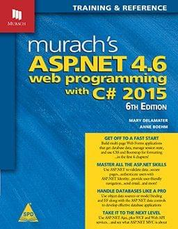 Murach's ASP.NET 4.6 Web Programming with C# 2015, 6th Edition