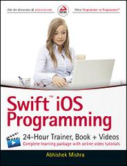 Swift iOS Programming: 24-Hour Trainer, Book + Videos