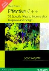 Effective C++: 55 Specific Ways To Improve Your Programs And Designs, 3/e