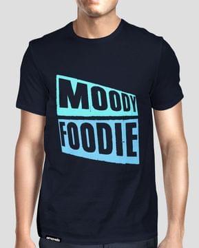 Moodie Foodie Round Neck T-Shirt