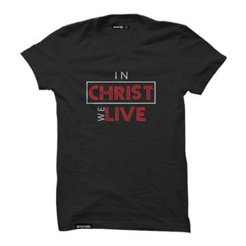In Christ We Live T-Shirt