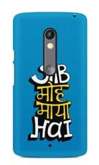 Sab Moh Maya Hai Text Premium Printed MOTO X Play Case