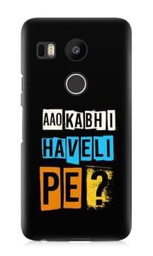 Aao Kabhi Haveli Pe Premium Printed LG Nexux 5X Case