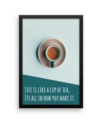Life Is Like A Cup Of Tea Wall Poster