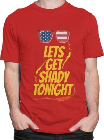 Lets Get Shady Tonight T-shirt