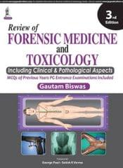 Review Of Forensic Medicine And Toxicology 3rd Edition 2015 by Gautam Biswas