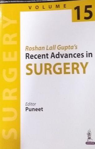 Roshan Lall Gupta's Recent Advances in Surgery  Volume 15  By Puneet