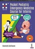 Pocket Pediatric Emergency Medicine Course for Interns 1st Edition 2018 By Indumathy Santhanam