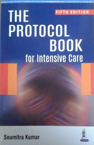 The Protocol Book for Intensive Care 5th Edition 2018 By Soumitra Kumar