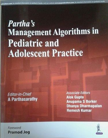 Partha's Management Algorithms in Pediatric and Adolescent Practice 1st Edition 2018 By A Parthasarathy