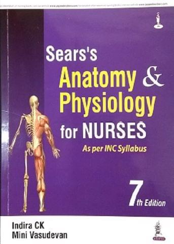 Sears Anatomy & Physiology for Nurses 7th Edition By Indira CK
