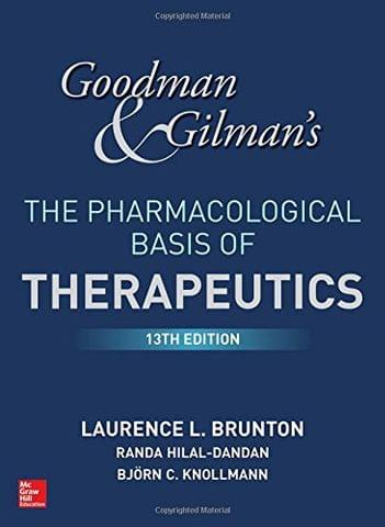 Goodman and Gilman The Pharmacological Basis of Therapeutics 13th Edition 2018