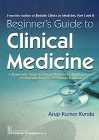 Beginners Guide to Clinical Medicine by Kundu