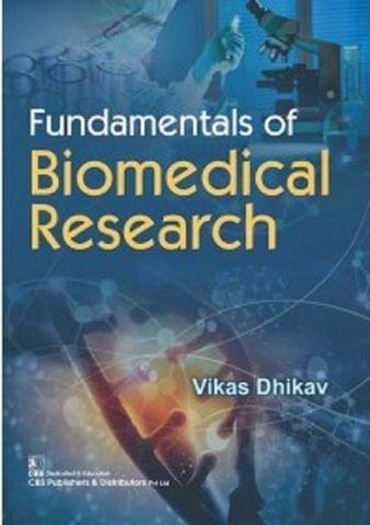 Fundamentals of Biomedical Research 2018 By Vikas Dhikav
