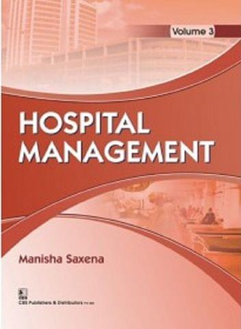 Hospital Management 2018 Volume-3 By Manisha Saxena
