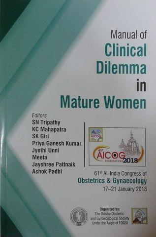 Aicog Manual of Clinical Dilemma in Mature Women 1st Edition 2018 By SN Tripathy