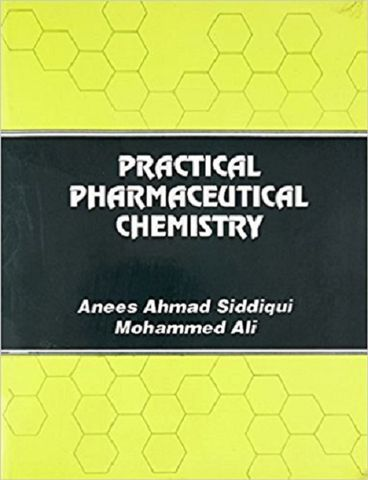 Practical Pharmaceutical Chemistry 2018 By Anees Ahmad Siddiqui