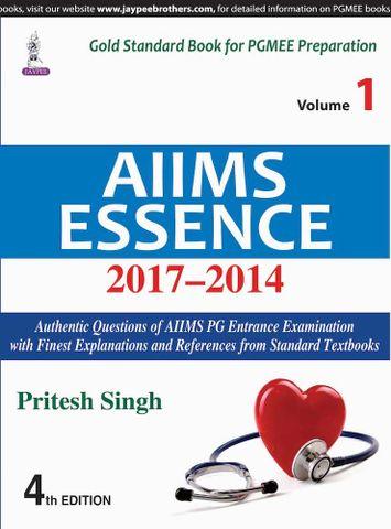 AIIMS ESSENCE 2017-2014 (Volume 1) 4th edition 2018 by Pritesh Singh