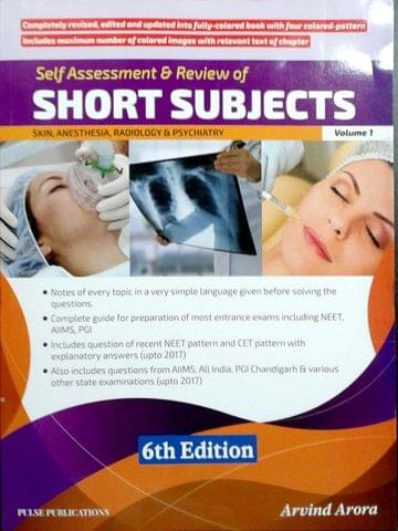 Short Subjects Volume 1 (Skin, Anesthesia, Radiology & Psychiatry) 6th Edition 2018 By Arvind Arora