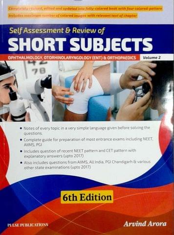 Short Subjects Volume 2 (Ophthalmology, Otorhinolaryngology, ENT & Orthopaedics) 6th Edition 2018 By Arvind Arora