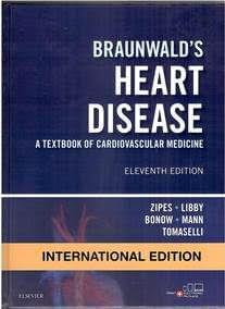 Braunwald's Heart Disease: A Textbook of Cardiovascular Medicine 11th Edition 2018