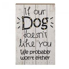Heaven Sends - Décoration murale à LED If our Dog doesn't like We probably won't either