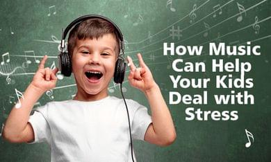 How Music Can Help Your Kids Deal with Stress