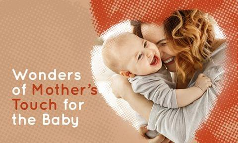 10 Amazing Benefits of Mother's Touch for a Baby