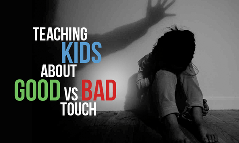 Teaching Kids About Good VS Bad Touch