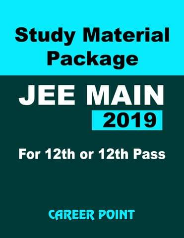 Study Material Package JEE Main 2019 For 12th or 12th Pass