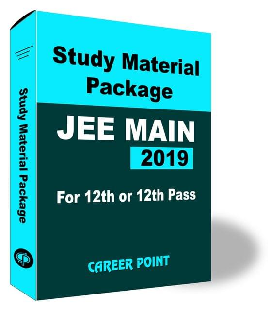 Study Material Package For JEE Main 2019 (For 12th or 12th Pass)