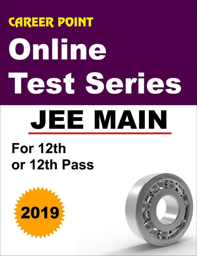 Online Test Series JEE Main 2019 For 12th or 12th Pass