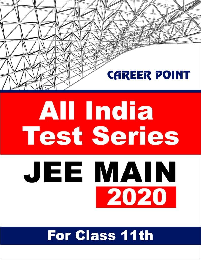 All India Test Series JEE Main 2020 For 11th Class