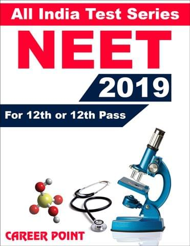 All India Test Series For NEET 2019 (For 12th or 12th Pass)