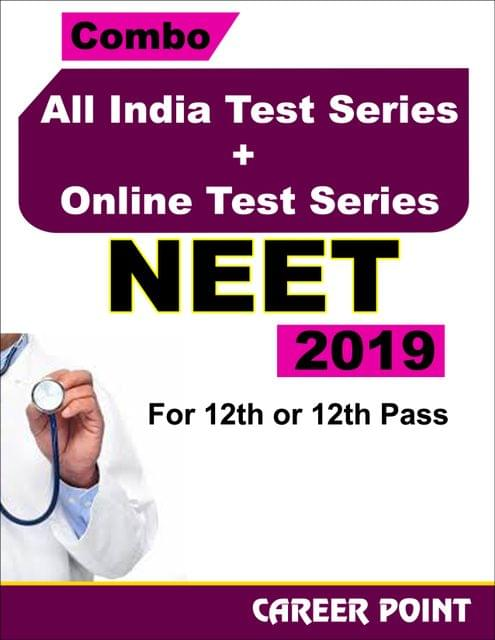 Combo: All India Test Series + Online Test Series NEET 2019 For 12th or 12th Pass