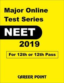 Major Online Test Series NEET 2019 For 12th or 12th Pass