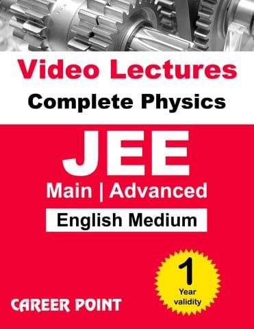 Complete Physics (1 Yr) Video Lectures for JEE Main/ Advanced in English Medium