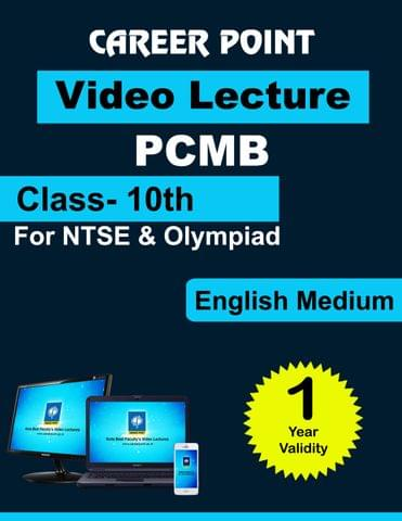Class-10th PCMB for 1 yr Video Lecture for NTSE | Olympiad(English Medium)