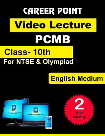 Class 10 Video Lecture (PCMB) (2 yrs) for NTSE | Olympiad in English Medium