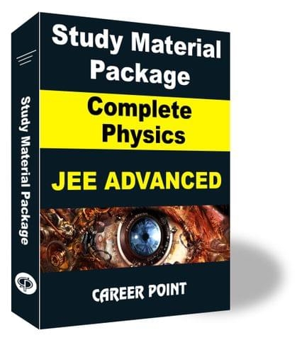 Study Material Package Complete Physics-JEE Advanced