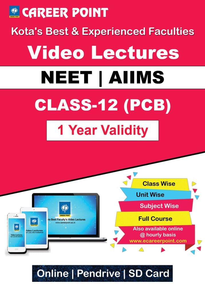 Video Lectures for NEET & AIIMS | PCB (Class 12th) | Validity 30 May 2019 | Medium : English Language