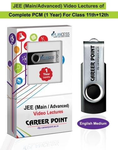 Video Lectures for JEE Mains & Adv   PCM (11th+12th)   Validity 30 May 2019   Medium : English Language